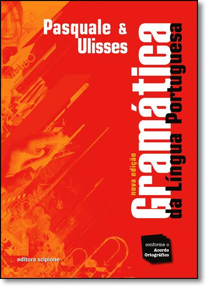 Gramática da Língua Portuguesa, livro de Pasquale Cipro Neto