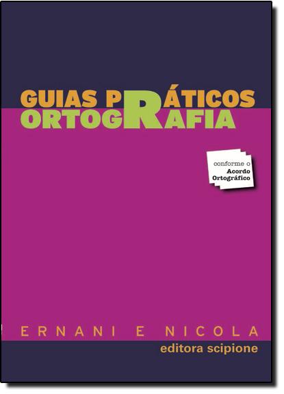 Guias Práticos: Ortografia, livro de Ernani Terra   José de Nicola