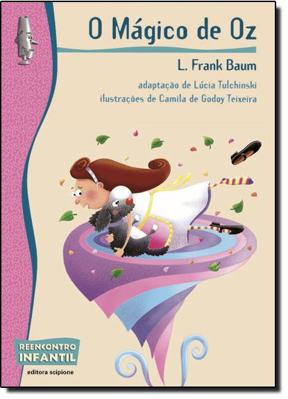 Mágico de Oz, O - Coleção Reencontro Infantil, livro de L. Frank Baum