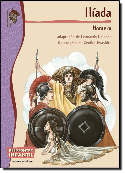 Ilíada - Coleção Reencontro Infantil, livro de Homero