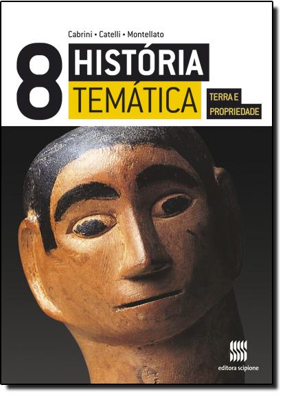 História Temática: Terra e Propriedade, livro de Andrea Montellato | Conceição Cabrini