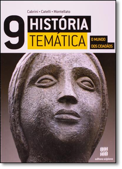 História Temática: O Mundo dos Cidadãos -  9 Ano, livro de Andrea Montellato   Conceição Cabrini