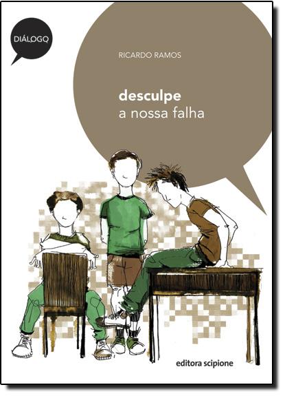Desculpe a Nossa Falha - Coleção Diálogo, livro de Ricardo Ramos