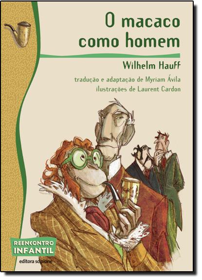 Macaco Como Homem, O, livro de Wilhelm Hauff