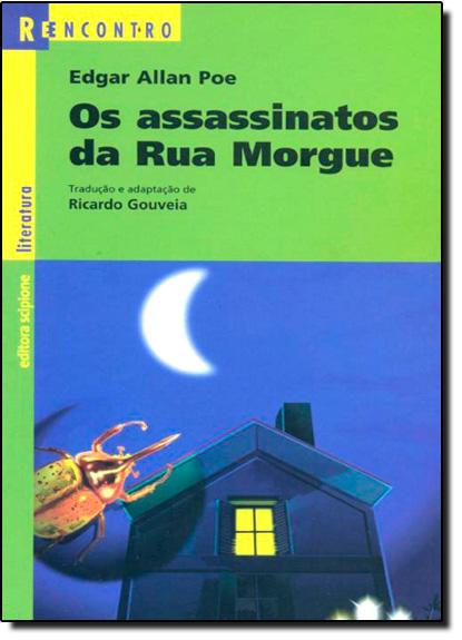 Assassinatos da Rua Morgue - Coleção Reencontro Literatura, Os, livro de Edgar Allan Poe