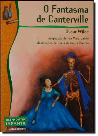 Fantasma de Canterville, O - Coleção Reencontro Infantil, livro de Oscar Wilde