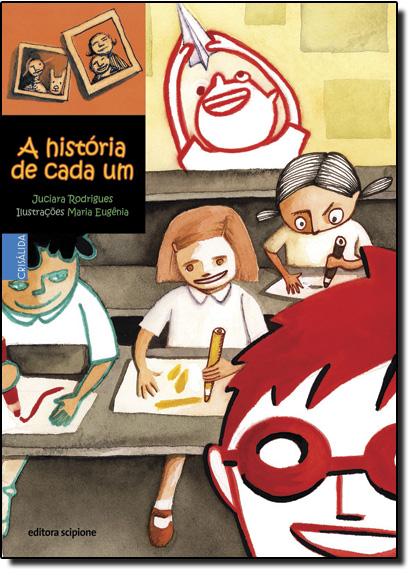 História de Cada Um, A - Coleção Crisálida, livro de Juciara Rodrigues