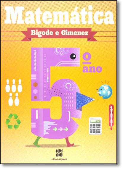 Matematica: Bigode e Gimenez - 5º Ano, livro de Joaquin Gimenez Rodriguez