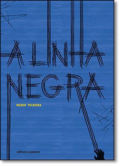 Linha Negra, A, livro de Mario Teixeira