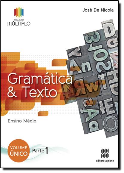 Projeto Múltiplo Gramática e Texto - Volume Único - Ensino Médio, livro de José de Nicola