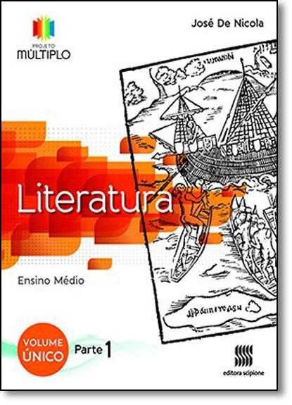 Projeto Múltiplo Literatura - Volume Único - Ensino Médio, livro de José de Nicola