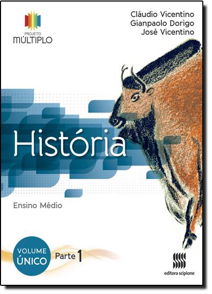 História - Projeto Múltiplo - Ensino Médio, livro de Cláudio Vicentino