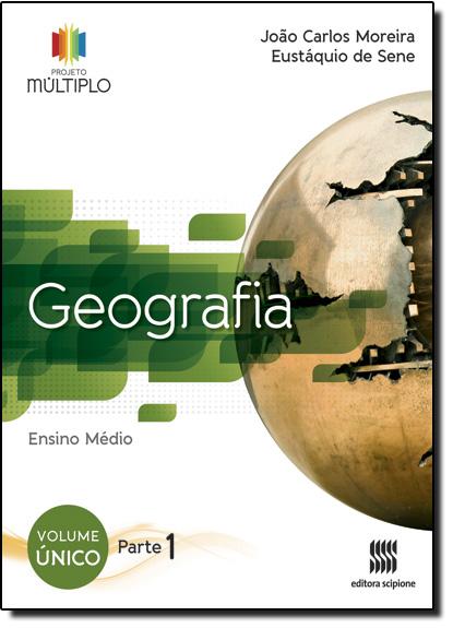 Geografia - Projeto Múltiplo - Ensino Médio, livro de João Carlos Moreira