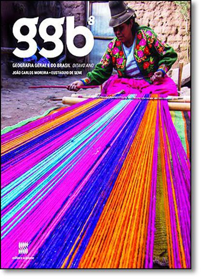 Ggb: Geografia Geral e do Brasil - 8º Ano, livro de João Carlos Moreira