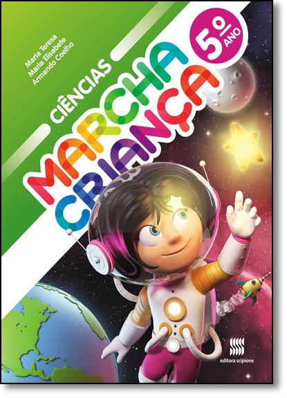 Marcha Criança - Ciências - 5º Ano, livro de Maria Teresa Marsisco