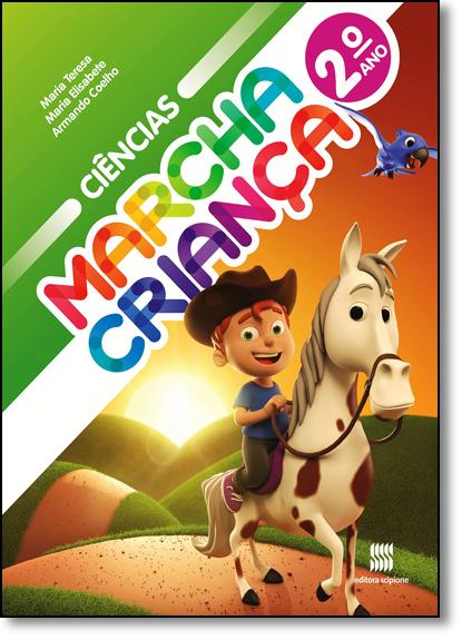 Marcha Criança - Ciências - 2º Ano, livro de Maria Teresa Marsisco