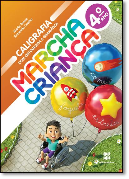 Marcha Criança - Caligrafia com Ortografia e Gramática - 4º Ano, livro de Maria Teresa