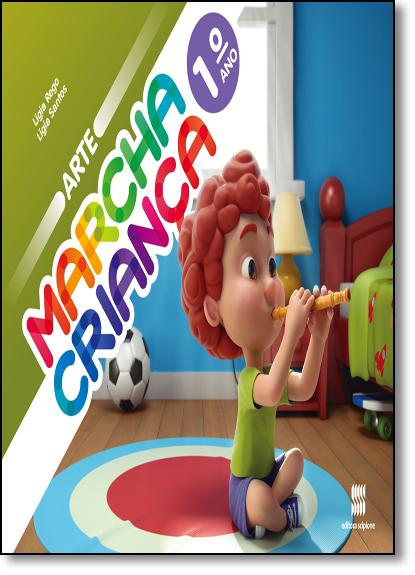 Marcha Criança - Arte - 1º Ano, livro de Lígia Rego
