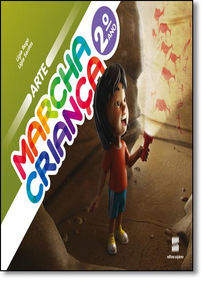 Marcha Criança - Arte - 2º Ano, livro de Lígia Rego