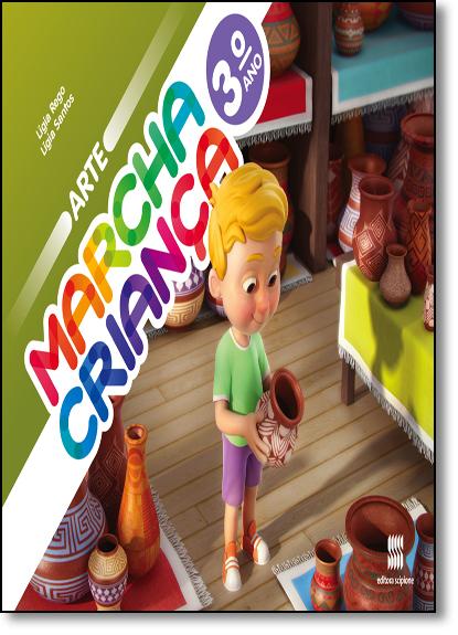 Marcha Criança - Arte - 3º Ano, livro de Lígia Rego