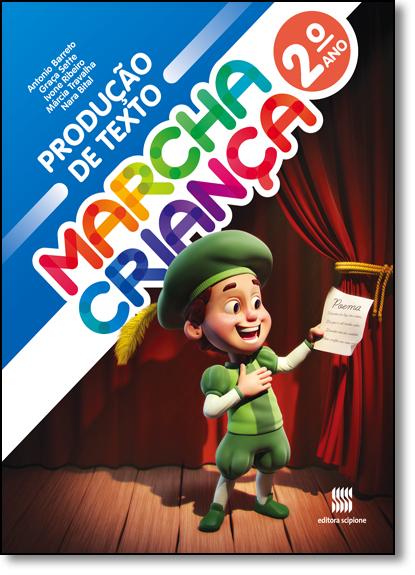 Marcha Criança: Produção de Texto - 2º Ano, livro de Antônio Barreto