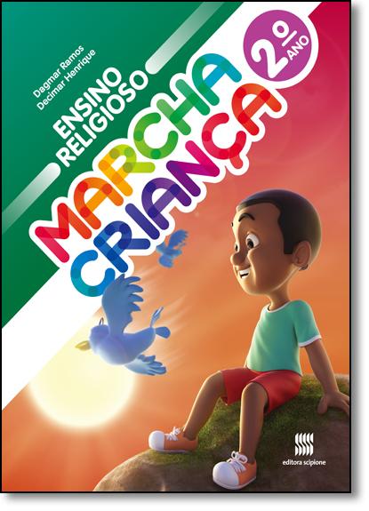 Marcha Criança - Ensino Religioso - 2º Ano, livro de Dagmar de Assis Ramos