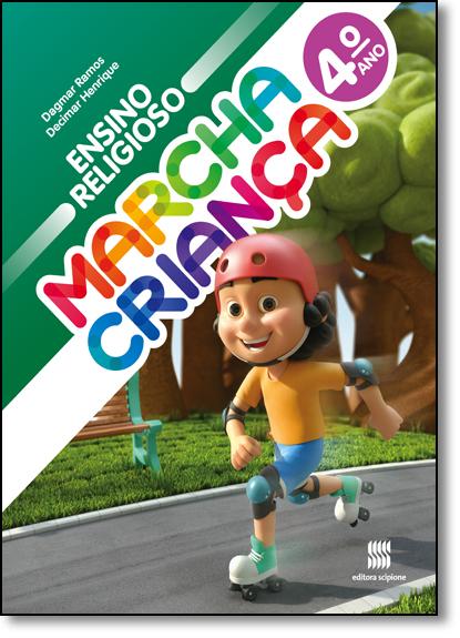 Marcha Criança - Ensino Religioso - 4º Ano, livro de Decimar A. Henrique