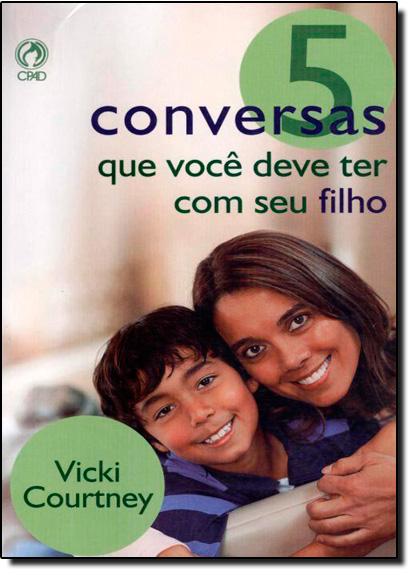 5 Conversas que Você Deve Ter Com Seu Filho, livro de Vicki Courtney