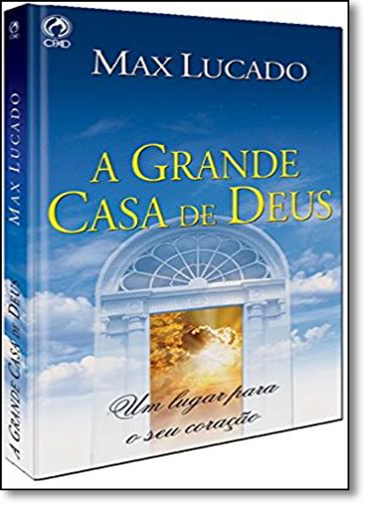 Grande Casa De Deus, A, livro de Max Lucado