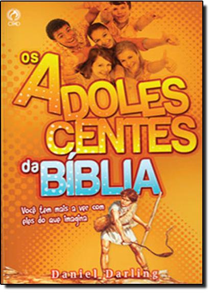 Adolescentes da Bíblia, Os, livro de Daniel Darling