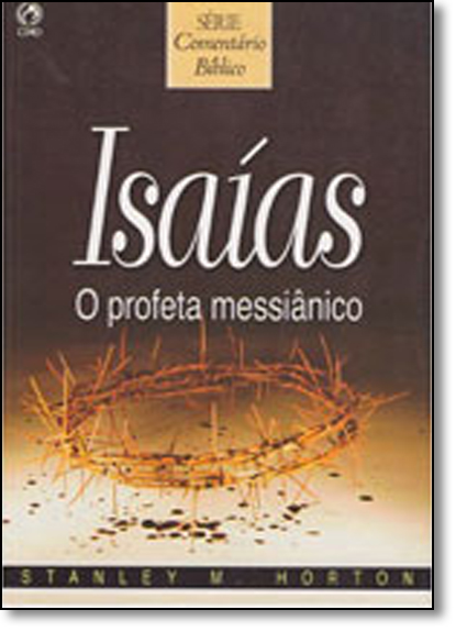 Isaías: O Profeta Messiânico, livro de Stanley M. Horton