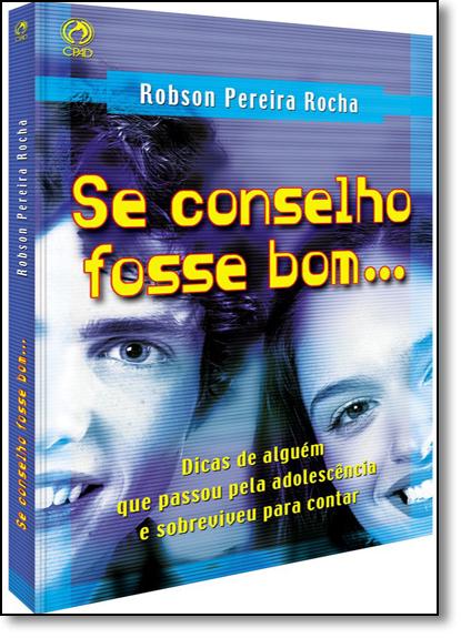 Se Conselho Fosse Bom, livro de Robson Pereira Rocha