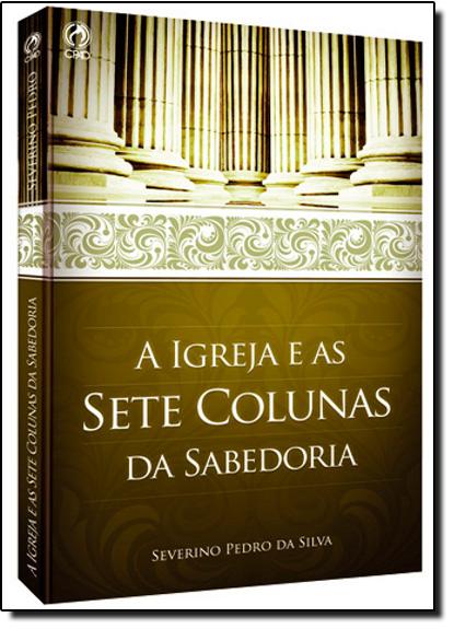 Igreja e as Sete Colunas da Sabedoria, A, livro de Severino Pedro da Silva