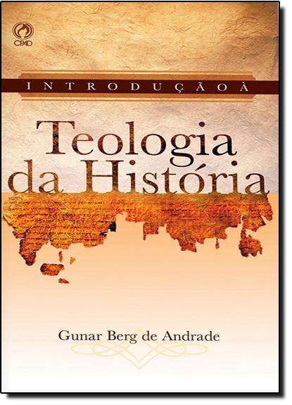 Introdução À Teologia da História, livro de Gunar Berg de Andrade