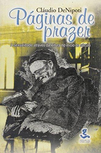 Páginas de Prazer - A sexualidade através da leitura no início do século, livro de Cláudio DeNipoti
