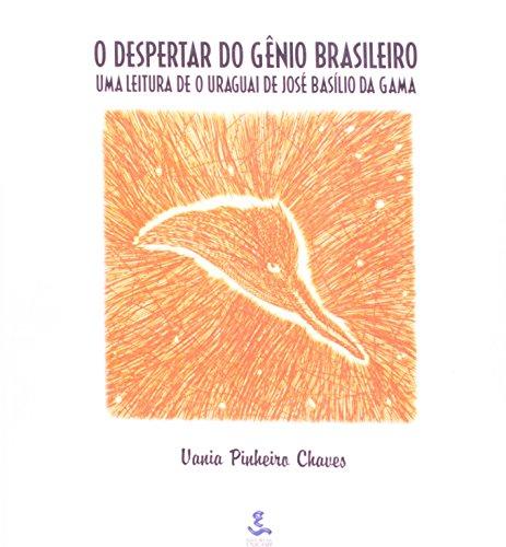 O Despertar do Gênio Brasileiro. Uma Leitura de o Uraguai de José Basílio, livro de José Benicío Paes Chaves