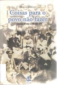 Coisas para o povo não fazer - Carnaval em Porto Alegre (1870-1915), livro de Alexandre Lazzari