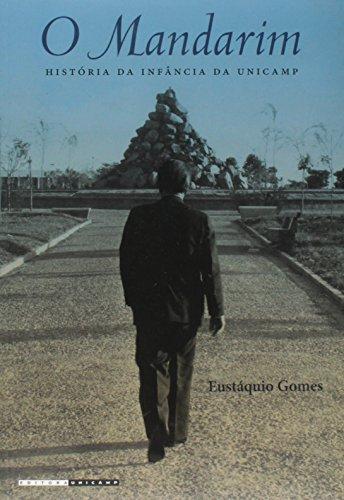 O Mandarim - História da infância da Unicamp, livro de Eustáquio Gomes
