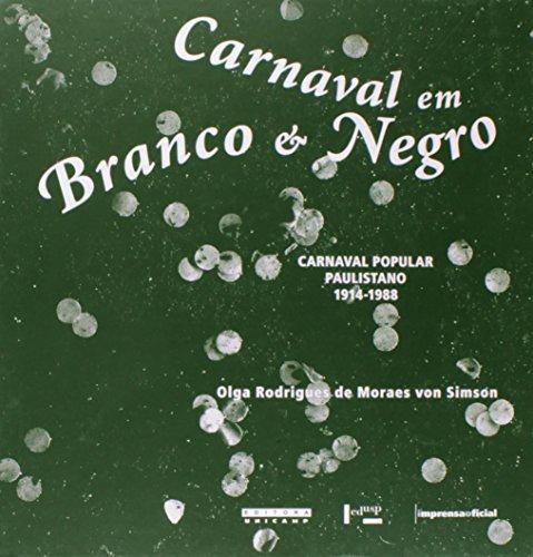 Carnaval em Branco e Negro - carnaval popular paulistano 1914-1988, livro de Olga Rodrigues de Moraes von S.