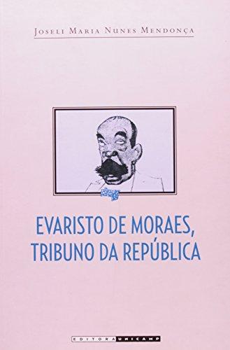 Evaristo de Moraes, tribuno da República, livro de Joseli Maria Nunes Mendonça