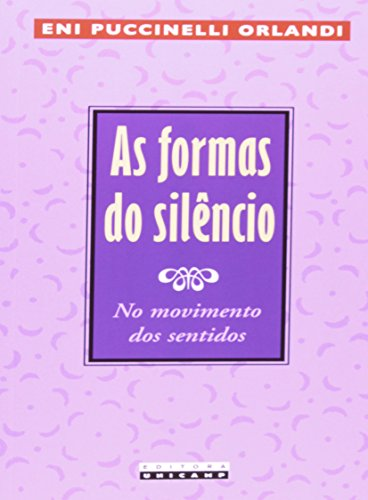As formas do silêncio - No movimento dos sentidos, livro de Eni Puccinelli Orlandi