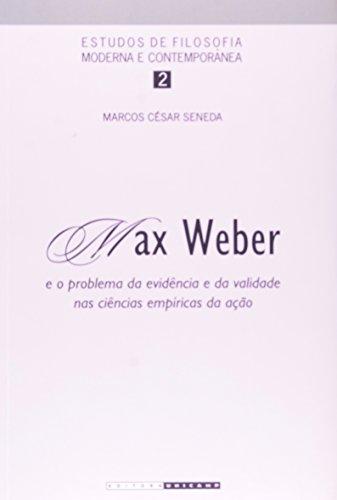 Max Weber e o problema da evidência e da validade nas ciências empíricas da ação, livro de Marcos César Seneda