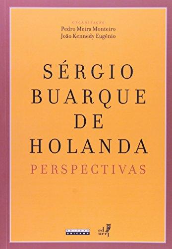 Sergio Buarque de Holanda. Perspectivas, livro de Pedro Meira Monteiro, João Kennedy Eugênio