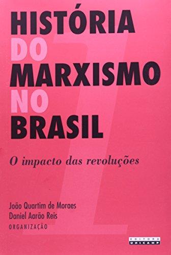 História do Marxismo no Brasil - Vol. 1 O impacto das revoluções, livro de João Quartim de Moraes, Daniel Aarão Reis (Orgs.)