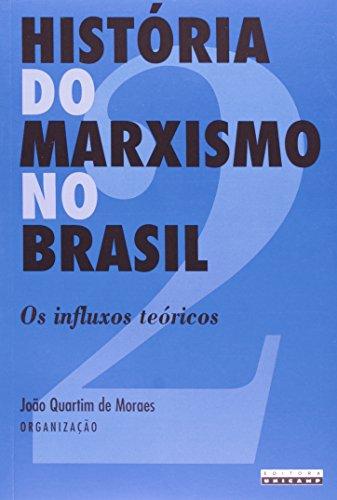 História do Marxismo no Brasil - Vol. 2 Os influxos teóricos, livro de João Quartim de Moraes (Org.)