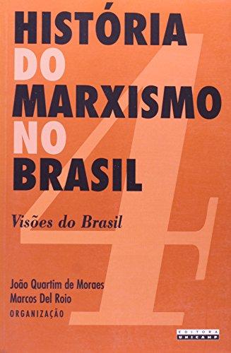 História do Marxismo no Brasil - Vol. 4 Visões do Brasil, livro de João Quartim de Moraes, Marcos Del Roio