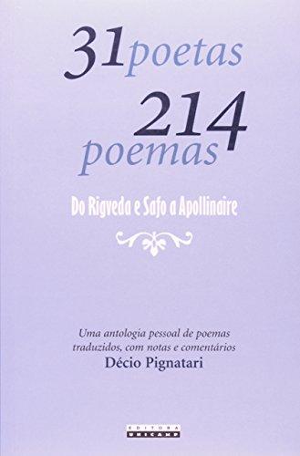 31 Poetas 214 Poemas - do Rigveda e Safo a Apollinaire, livro de Décio Pignatari