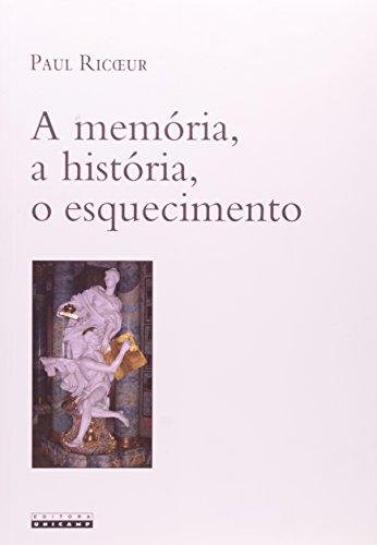 A Memória, a História, o Esquecimento, livro de Paul Ricoeur