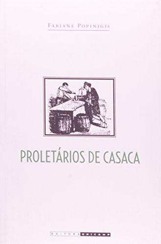 Proletários de Casaca - Trabalhadores do comércio carioca (1850-1911), livro de Fabiane Popinigis