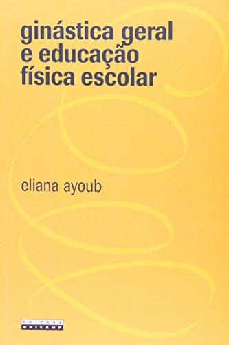 Ginástica geral e educação física escolar, livro de Eliana Ayoub